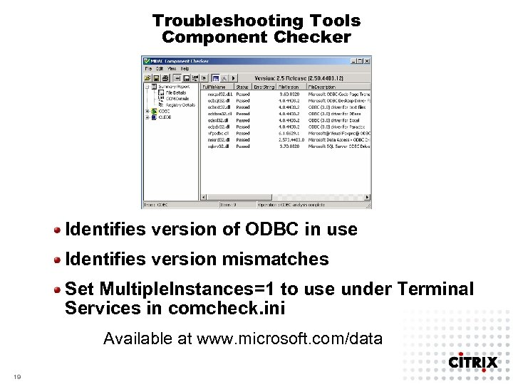 Troubleshooting Tools Component Checker Identifies version of ODBC in use Identifies version mismatches Set