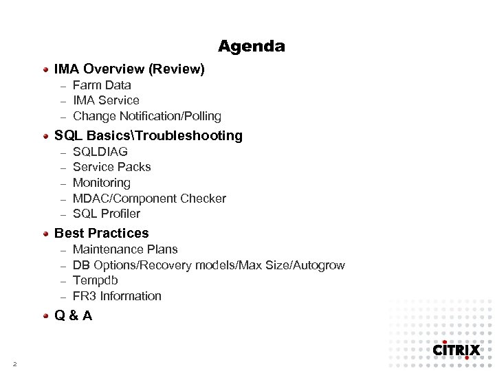 Agenda IMA Overview (Review) Farm Data – IMA Service – Change Notification/Polling – SQL