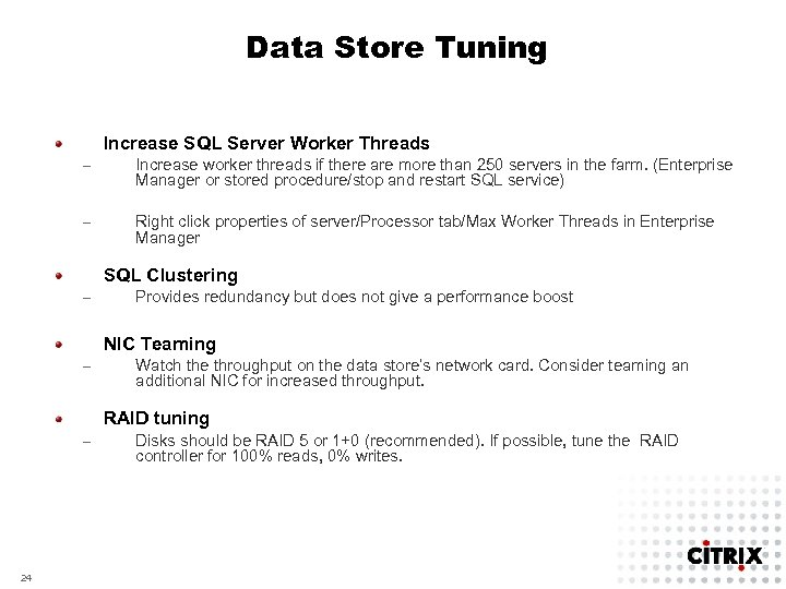 Data Store Tuning Increase SQL Server Worker Threads – Increase worker threads if there