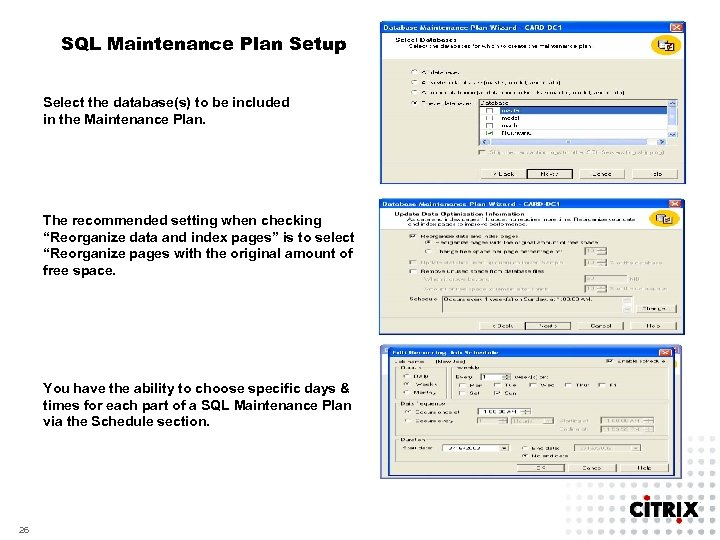 SQL Maintenance Plan Setup Select the database(s) to be included in the Maintenance Plan.