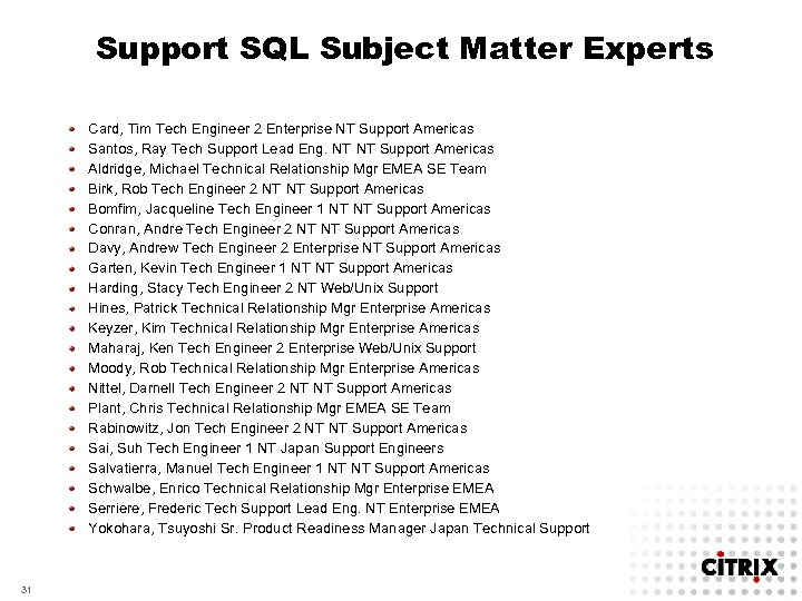 Support SQL Subject Matter Experts Card, Tim Tech Engineer 2 Enterprise NT Support Americas