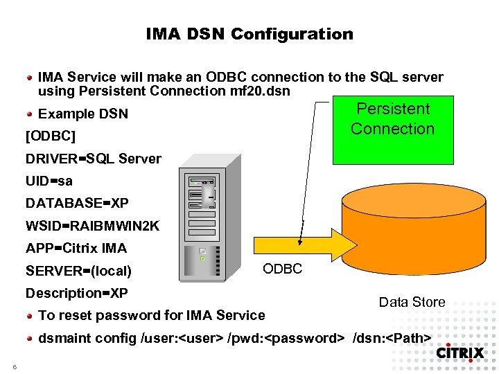 IMA DSN Configuration IMA Service will make an ODBC connection to the SQL server