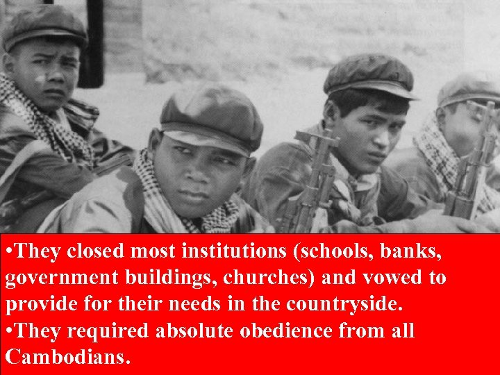 • They closed most institutions (schools, banks, government buildings, churches) and vowed to