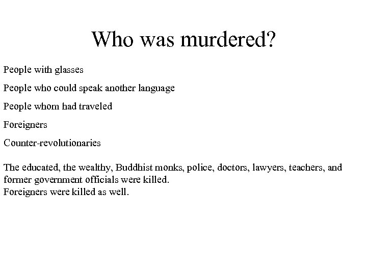 Who was murdered? People with glasses People who could speak another language People whom