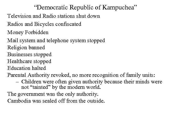"""""""Democratic Republic of Kampuchea"""" Television and Radio stations shut down Radios and Bicycles confiscated"""