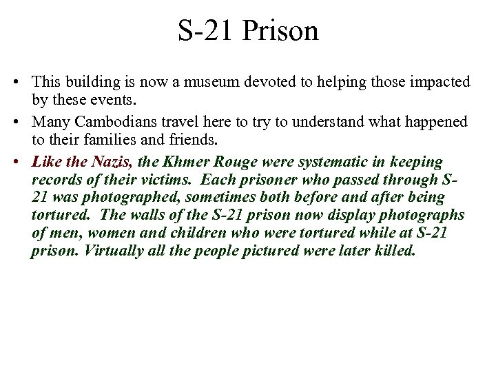 S-21 Prison • This building is now a museum devoted to helping those impacted