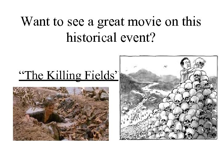 """Want to see a great movie on this historical event? """"The Killing Fields"""""""
