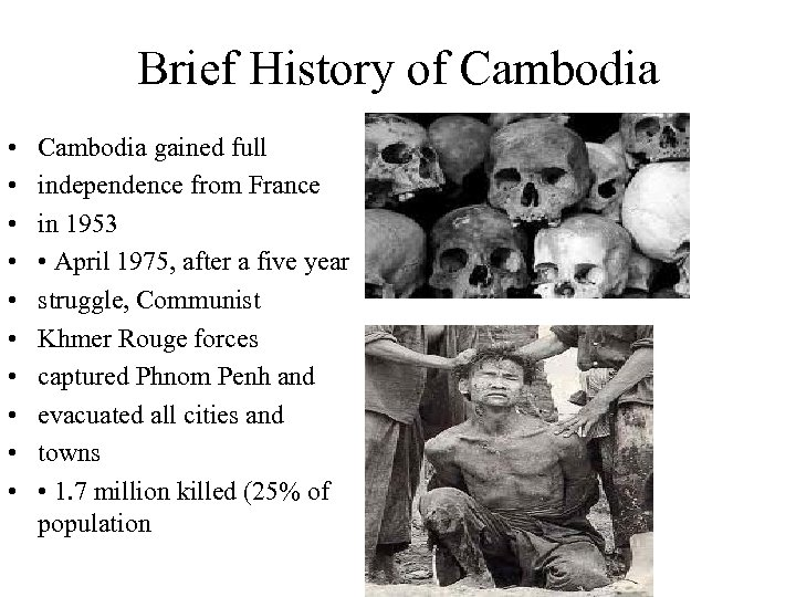 Brief History of Cambodia • • • Cambodia gained full independence from France in