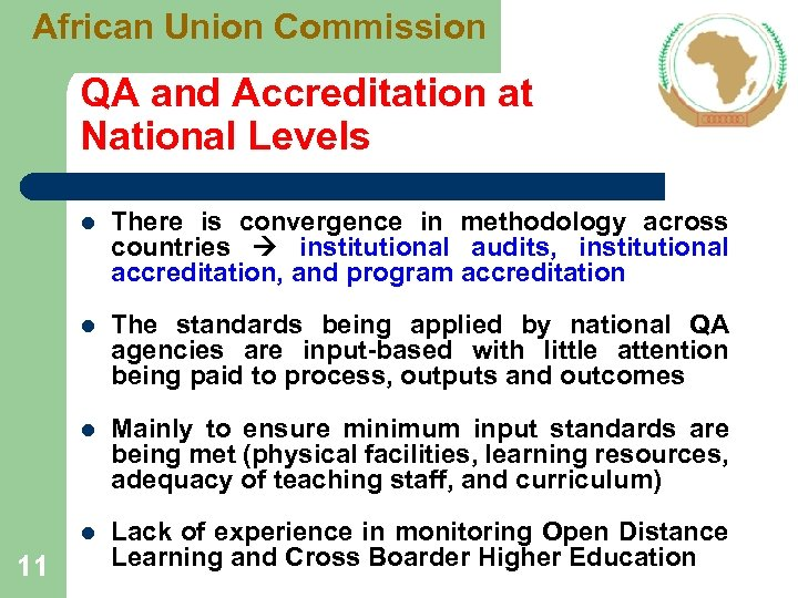 African Union Commission QA and Accreditation at National Levels l l The standards being
