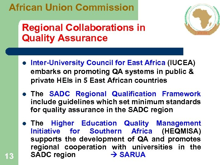 African Union Commission Regional Collaborations in Quality Assurance l l The SADC Regional Qualification