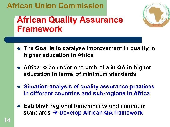 African Union Commission African Quality Assurance Framework l l Africa to be under one