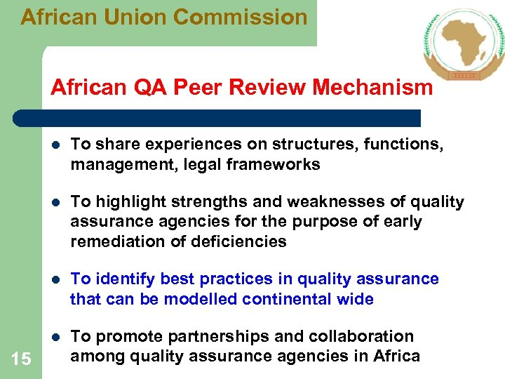 African Union Commission African QA Peer Review Mechanism l l To highlight strengths and