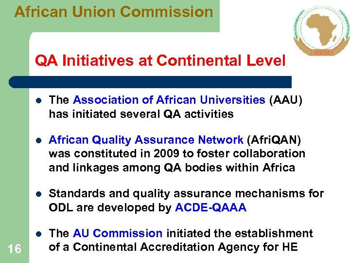 African Union Commission QA Initiatives at Continental Level l l African Quality Assurance Network