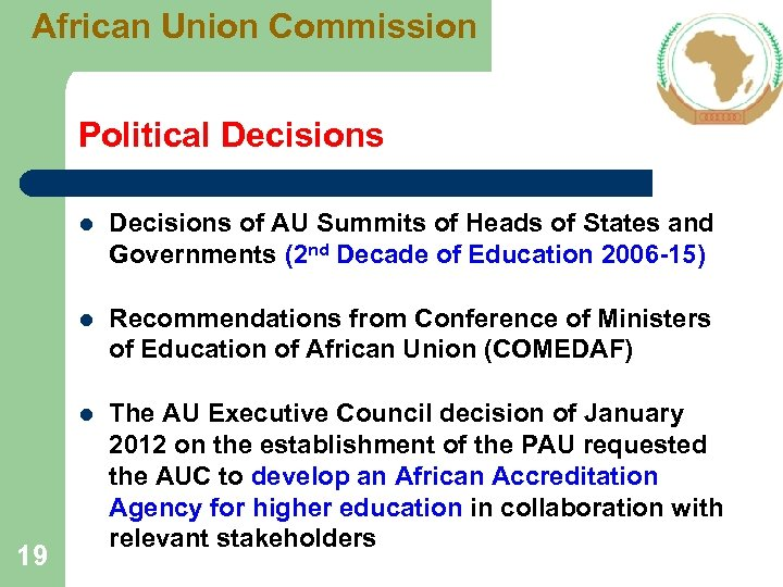 African Union Commission Political Decisions l l Recommendations from Conference of Ministers of Education