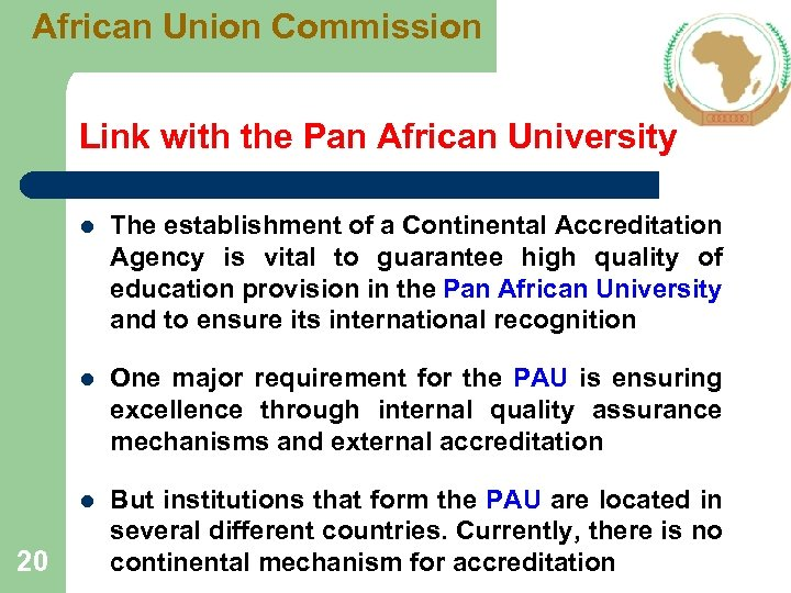 African Union Commission Link with the Pan African University l l One major requirement