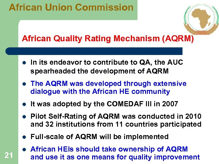 African Union Commission African Quality Rating Mechanism (AQRM) l l The AQRM was developed