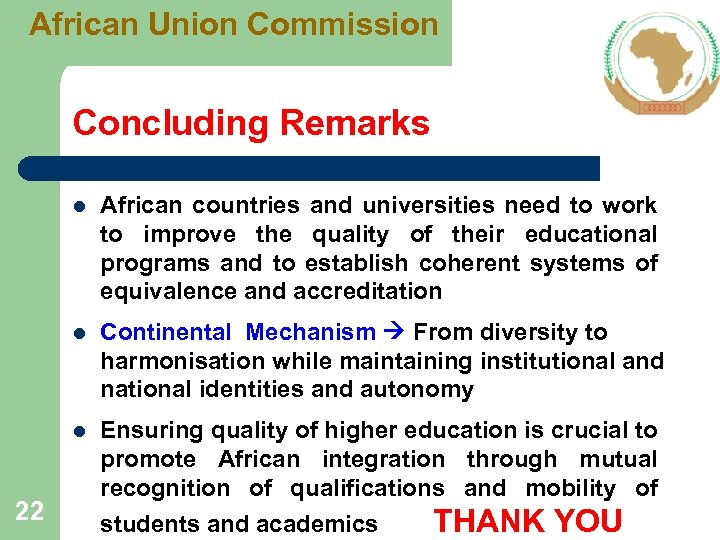 African Union Commission Concluding Remarks l l Continental Mechanism From diversity to harmonisation while