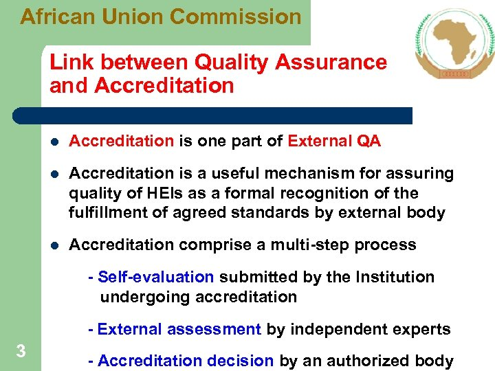 African Union Commission Link between Quality Assurance and Accreditation l Accreditation is one part
