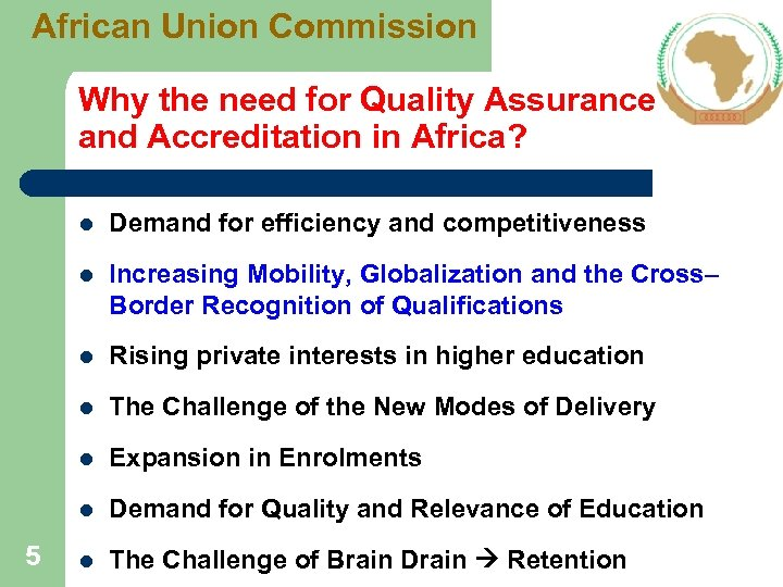 African Union Commission Why the need for Quality Assurance and Accreditation in Africa? l