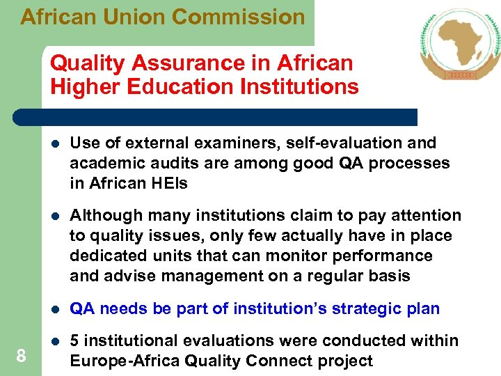 African Union Commission Quality Assurance in African Higher Education Institutions l l Although many
