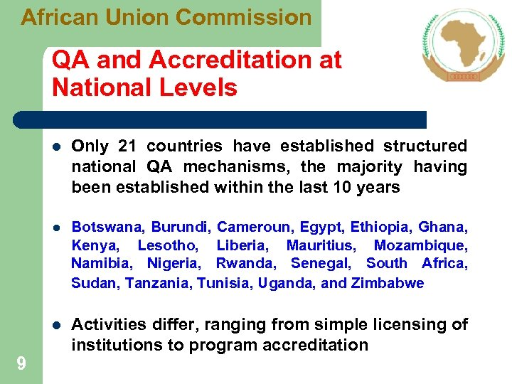 African Union Commission QA and Accreditation at National Levels l l Botswana, Burundi, Cameroun,
