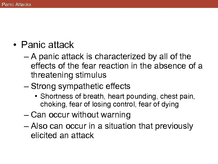 Panic Attacks • Panic attack – A panic attack is characterized by all of
