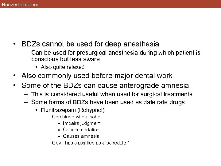 Benzodiazepines • BDZs cannot be used for deep anesthesia – Can be used for