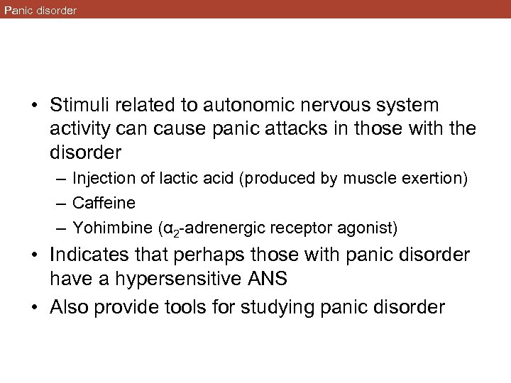 Panic disorder • Stimuli related to autonomic nervous system activity can cause panic attacks