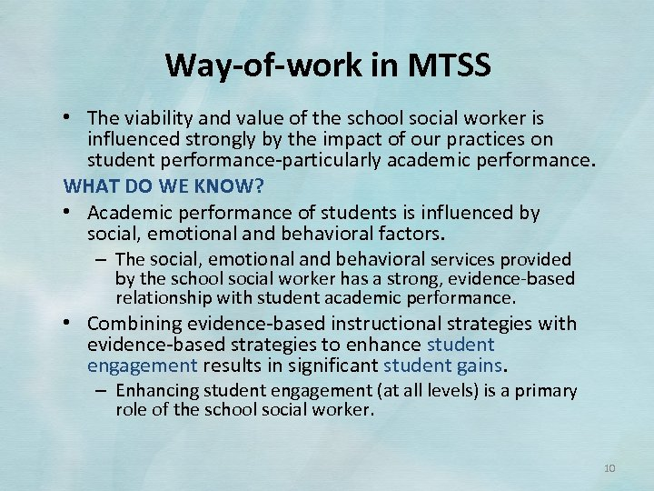 Way-of-work in MTSS • The viability and value of the school social worker is
