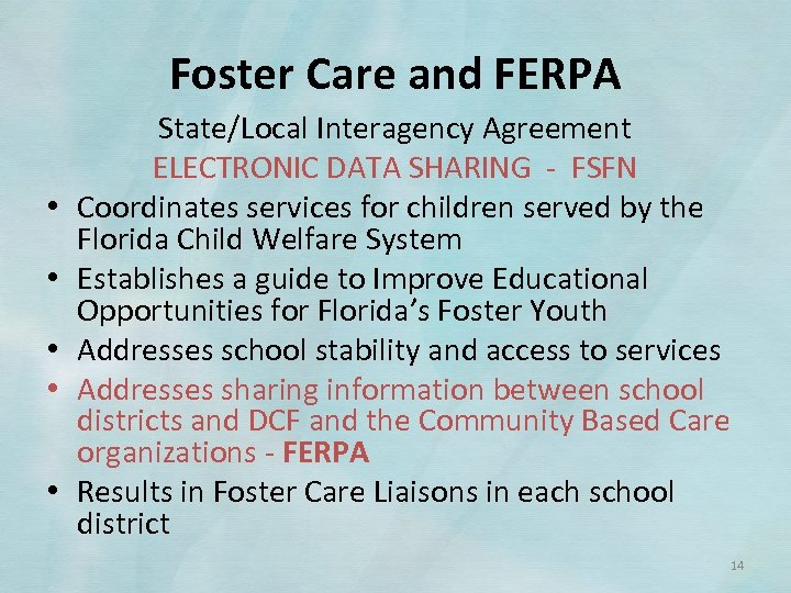 Foster Care and FERPA • • • State/Local Interagency Agreement ELECTRONIC DATA SHARING ‐