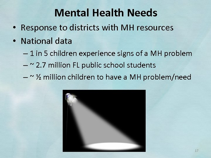 Mental Health Needs • Response to districts with MH resources • National data –