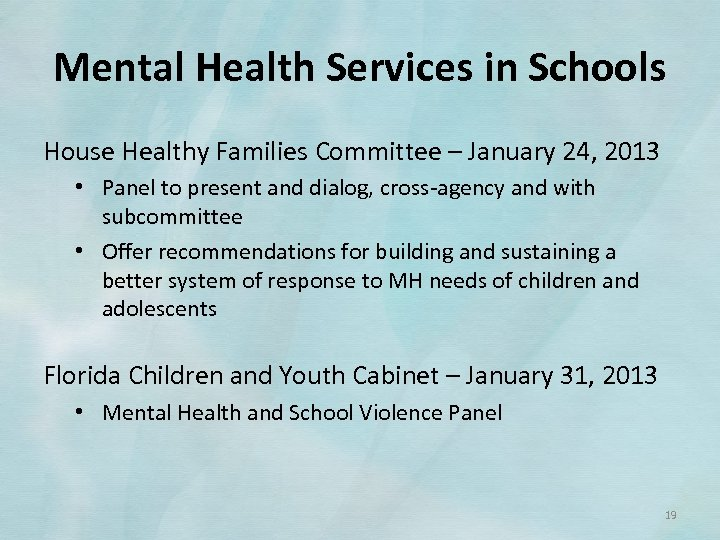 Mental Health Services in Schools House Healthy Families Committee – January 24, 2013 •
