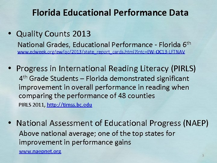 Florida Educational Performance Data • Quality Counts 2013 National Grades, Educational Performance ‐ Florida