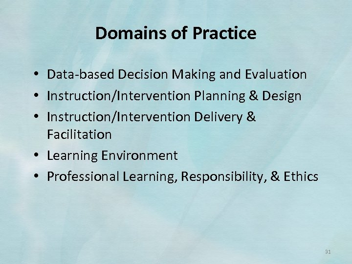 Domains of Practice • Data‐based Decision Making and Evaluation • Instruction/Intervention Planning & Design