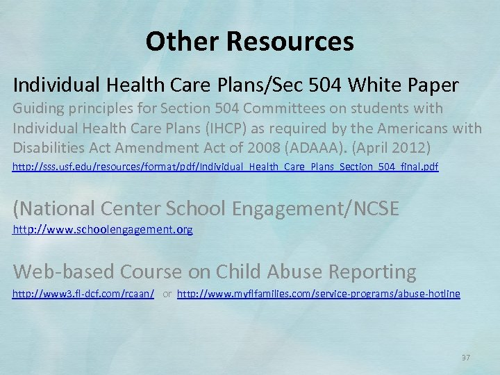 Other Resources Individual Health Care Plans/Sec 504 White Paper Guiding principles for Section 504