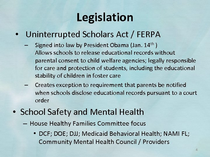 Legislation • Uninterrupted Scholars Act / FERPA – – Signed into law by President