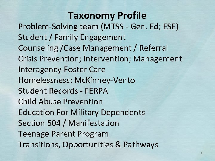Taxonomy Profile Problem‐Solving team (MTSS ‐ Gen. Ed; ESE) Student / Family Engagement Counseling