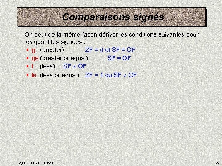 Comparaisons signés On peut de la même façon dériver les conditions suivantes pour les