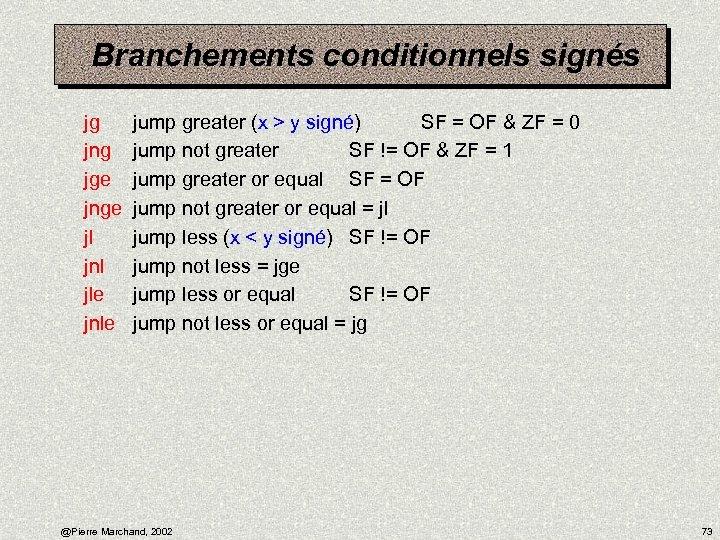 Branchements conditionnels signés jg jng jge jnge jl jnl jle jnle jump greater (x