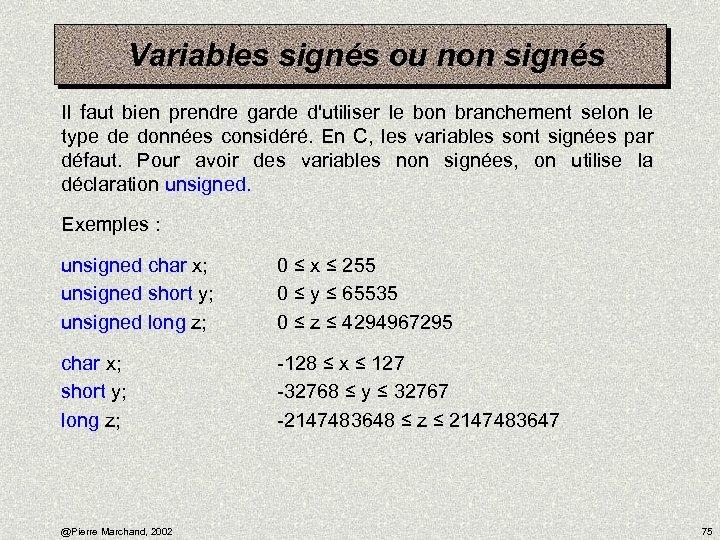 Variables signés ou non signés Il faut bien prendre garde d'utiliser le bon branchement