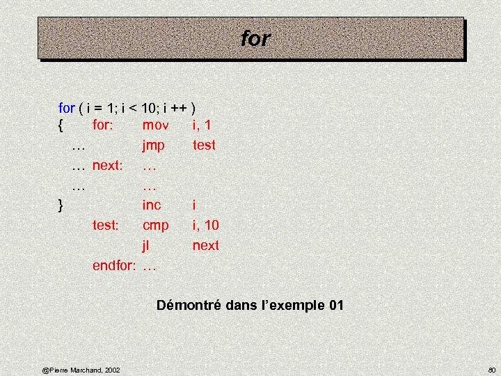 for ( i = 1; i < 10; i ++ ) { for: mov