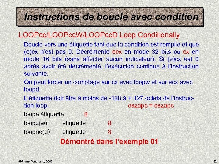 Instructions de boucle avec condition LOOPcc/LOOPcc. W/LOOPcc. D Loop Conditionally Boucle vers une étiquette
