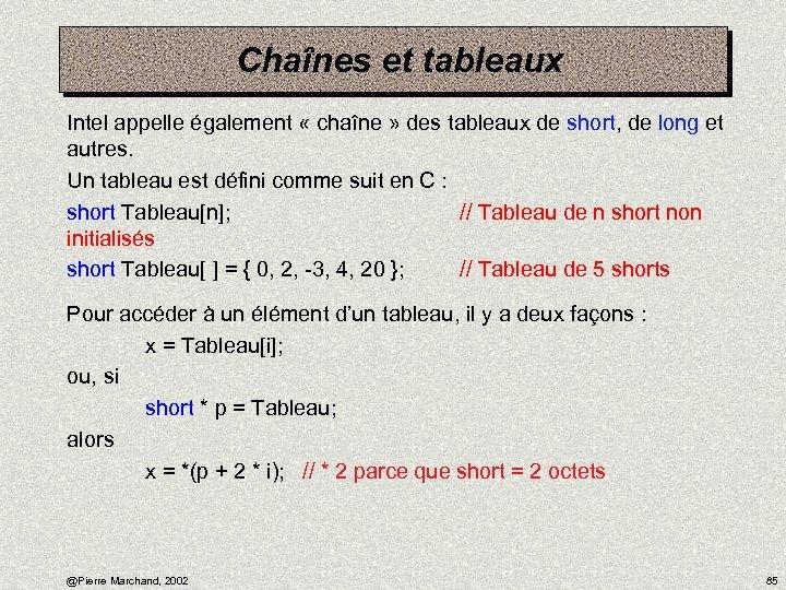 Chaînes et tableaux Intel appelle également « chaîne » des tableaux de short, de
