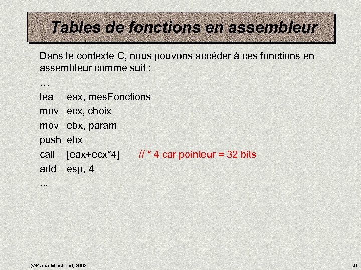 Tables de fonctions en assembleur Dans le contexte C, nous pouvons accéder à ces