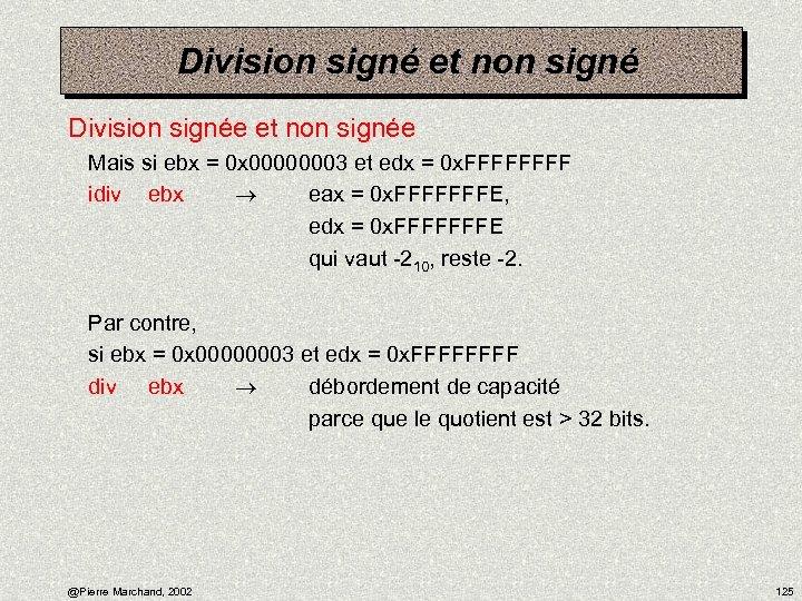 Division signé et non signé Division signée et non signée Mais si ebx =