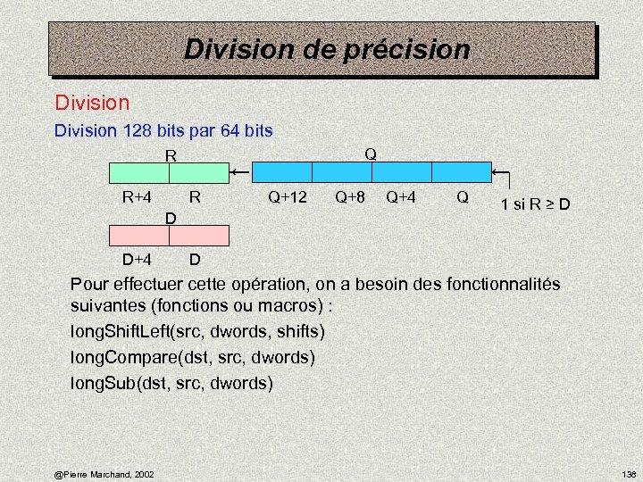 Division de précision Division 128 bits par 64 bits Q R R+4 R D