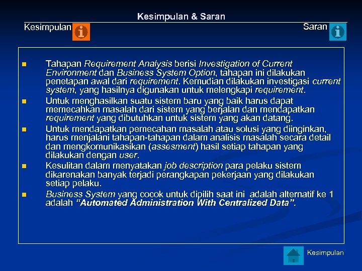 Kesimpulan n n Kesimpulan & Saran Tahapan Requirement Analysis berisi Investigation of Current Environment