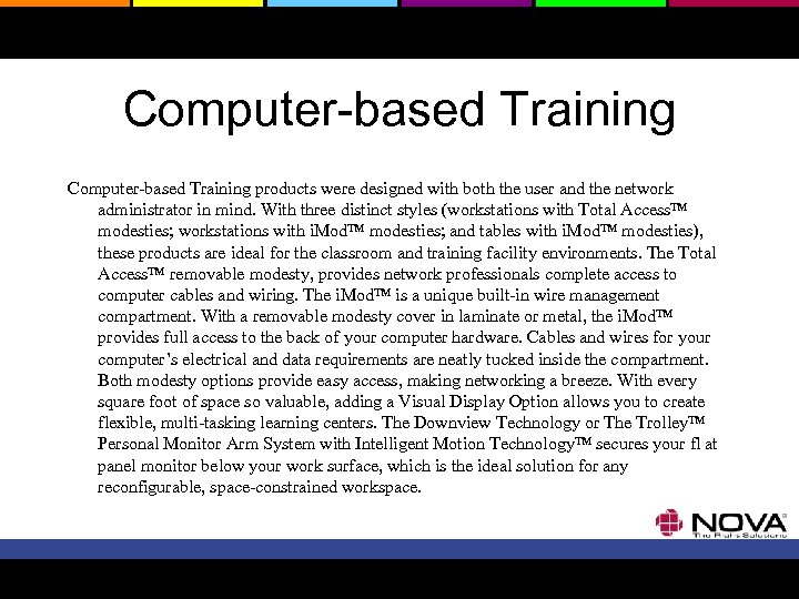 Computer-based Training products were designed with both the user and the network administrator in