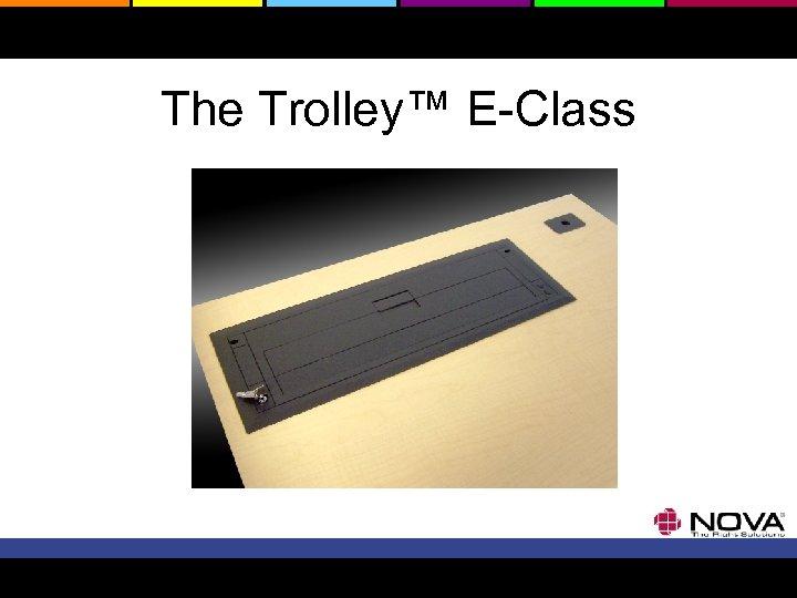 The Trolley™ E-Class