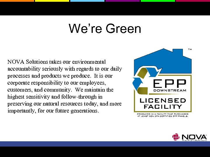 We're Green NOVA Solutions takes our environmental accountability seriously with regards to our daily